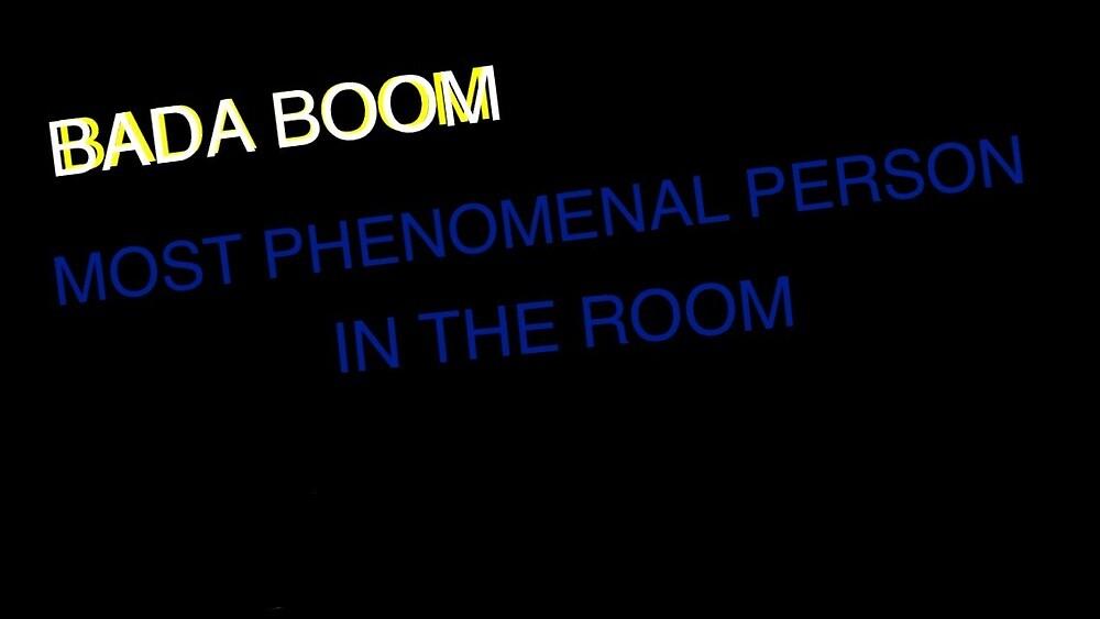 BADA BOOM Phenomenal  by PhenomenalBryce