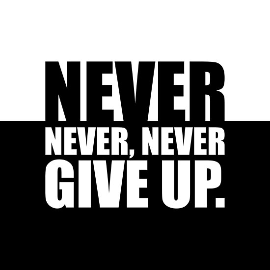 Never, Never, Never... Gym Motivational Quote by MOSAICART