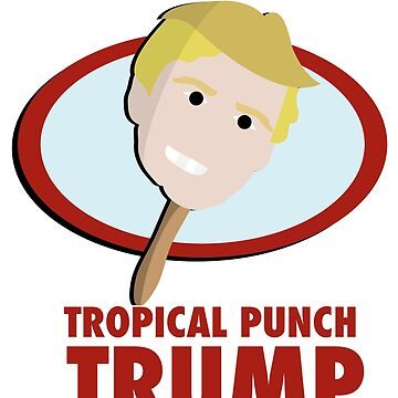 Tropical Punch Trump by utahgraphics