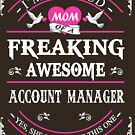 ACCOUNT MANAGER PROUD MOM by minhthien