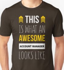 ACCOUNT MANAGER AWESOME LOOK LIKE Unisex T-Shirt