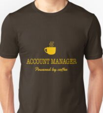 ACCOUNT MANAGER POWERED BY COFFEE Unisex T-Shirt