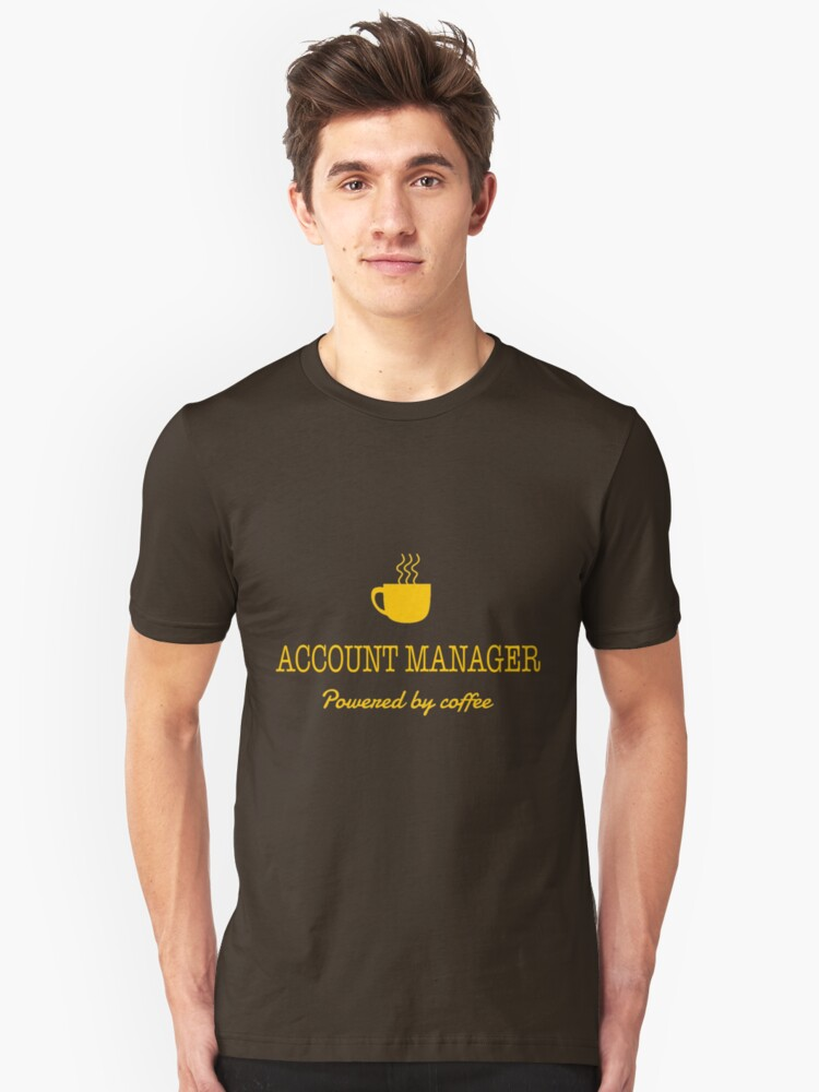 ACCOUNT MANAGER POWERED BY COFFEE Unisex T-Shirt Front