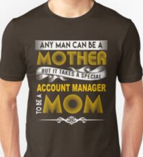 ACCOUNT MANAGER MOTHER Unisex T-Shirt