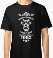 Never Underestimate An Old Man Who Was Born In 1993. Birthday T-Shirt. Classic T-Shirt