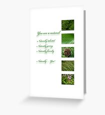 You are a natural . . . Greeting Card