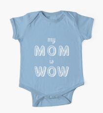 My Mom is Wow White One Piece - Short Sleeve