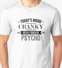 Today's Mood Cranky With A Touch Of Psycho - Funny Saying T-Shirt Unisex T-Shirt