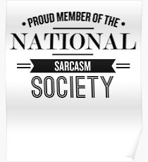 Proud Memeber Of The National Sarcasm Society - Funny Saying T-Shirt Poster