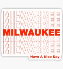 Have A Nice Day MKE Sticker