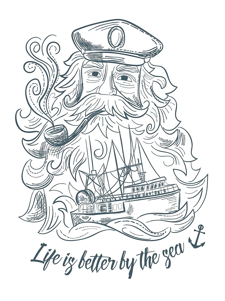 Sea captain With His Boat With Quote Life Is Better By The Sea by Diane Labombarbe