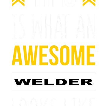 WELDER AWESOME LOOK LIKE by maseratis
