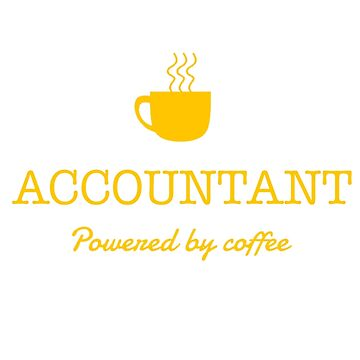 ACCOUNTANT POWERED BY COFFEE by khongiandientu