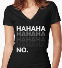 Hahaha No Funny Sarcastic Humor Women's Fitted V-Neck T-Shirt