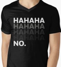 Hahaha No Funny Sarcastic Humor Men's V-Neck T-Shirt