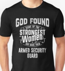 Armed Security Guard tshirt, god make strongest woman Armed Security Guard Unisex T-Shirt