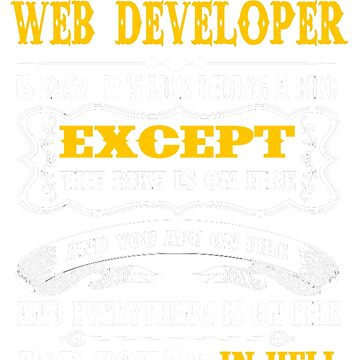 WEB DEVELOPER EXCEPT MUCH COOLER by jonesl