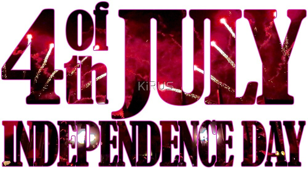 4th of Julay Independence Day by KiRUS