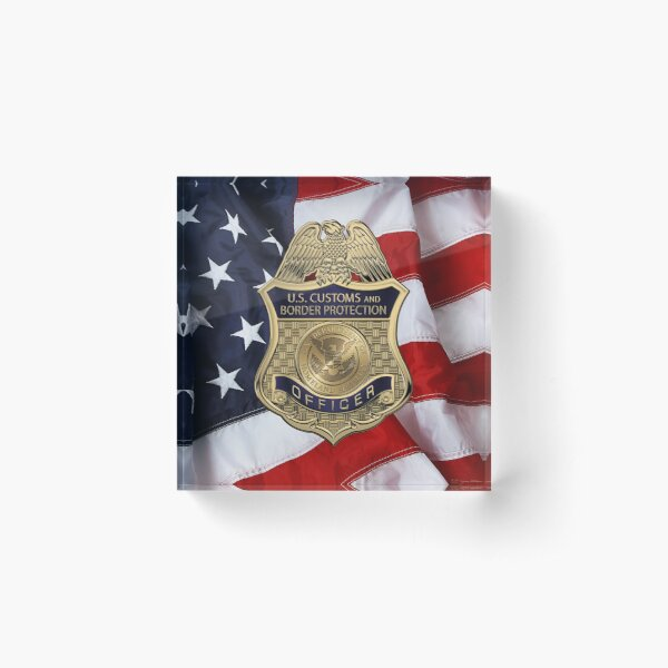 U. S.  Customs and Border Protection -  C B P  Officer Badge over American Flag Acrylic Block