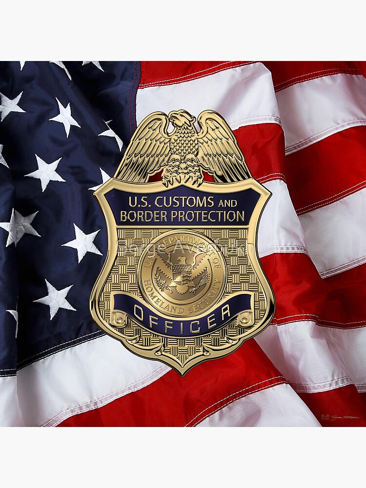 U. S.  Customs and Border Protection -  C B P  Officer Badge over American Flag by Captain7