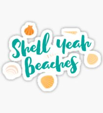 Shell Yeah Beaches Funny Summer Pun Ocean Sticker