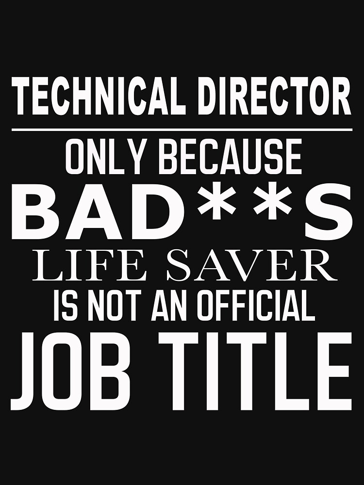 TECHNICAL DIRECTOR BAD ASS by millerose