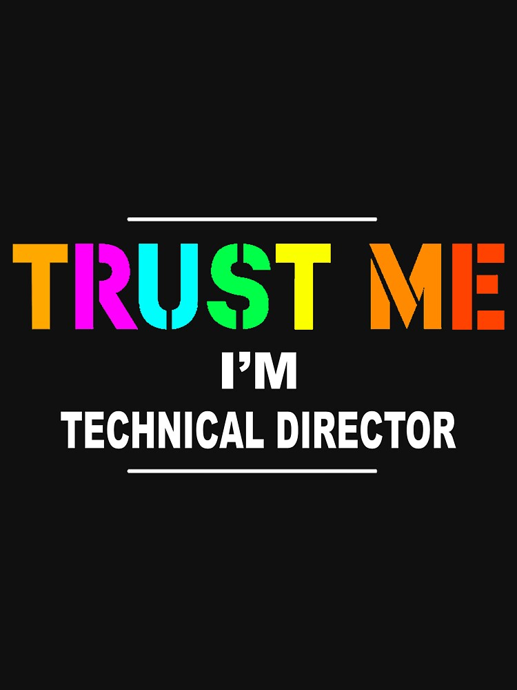TECHNICAL DIRECTOR TRUST ME by millerose