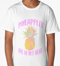 Pineapples Are In My Head Long T-Shirt