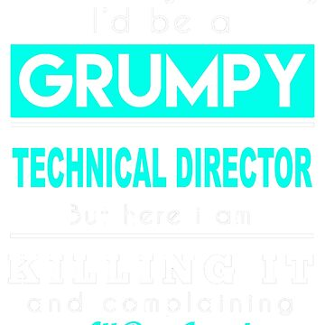 TECHNICAL DIRECTOR GRUMPY by millerose