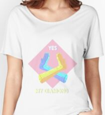 Yes, my diamond! Women's Relaxed Fit T-Shirt
