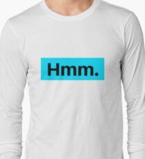 hmm. Long Sleeve T-Shirt