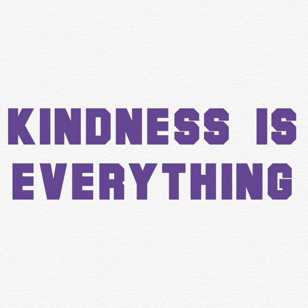 Kindness Is Everything by MountainLiberal