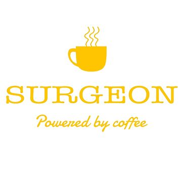 SURGEON POWERED BY COFFEE by morrees