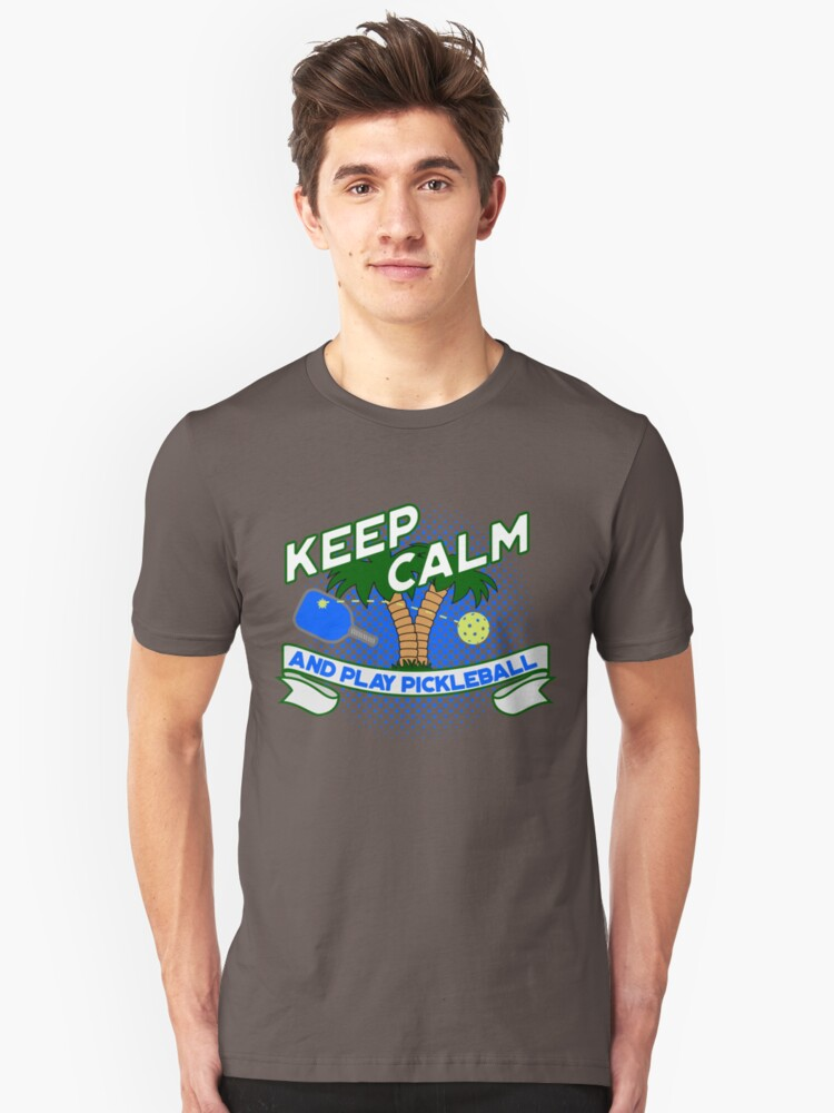 Keep Calm and Play Pickleball T-Shirt Unisex T-Shirt Front