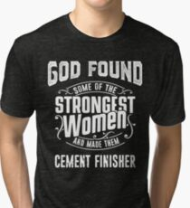 Cement Finisher tshirt, god make strongest woman Cement Finisher Tri-blend T-Shirt