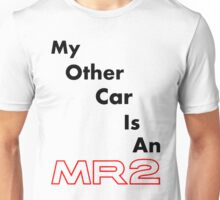 My other car is an MR2 Unisex T-Shirt