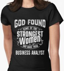 Business Analyst tshirt, god make strongest woman Business Analyst Womens Fitted T-Shirt
