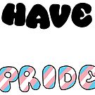 Have Pride - Transgender by Sam Will