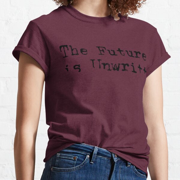 The Future is Unwritten Classic T-Shirt