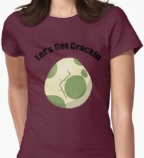 Let's Get Crackin Womens Fitted T-Shirt