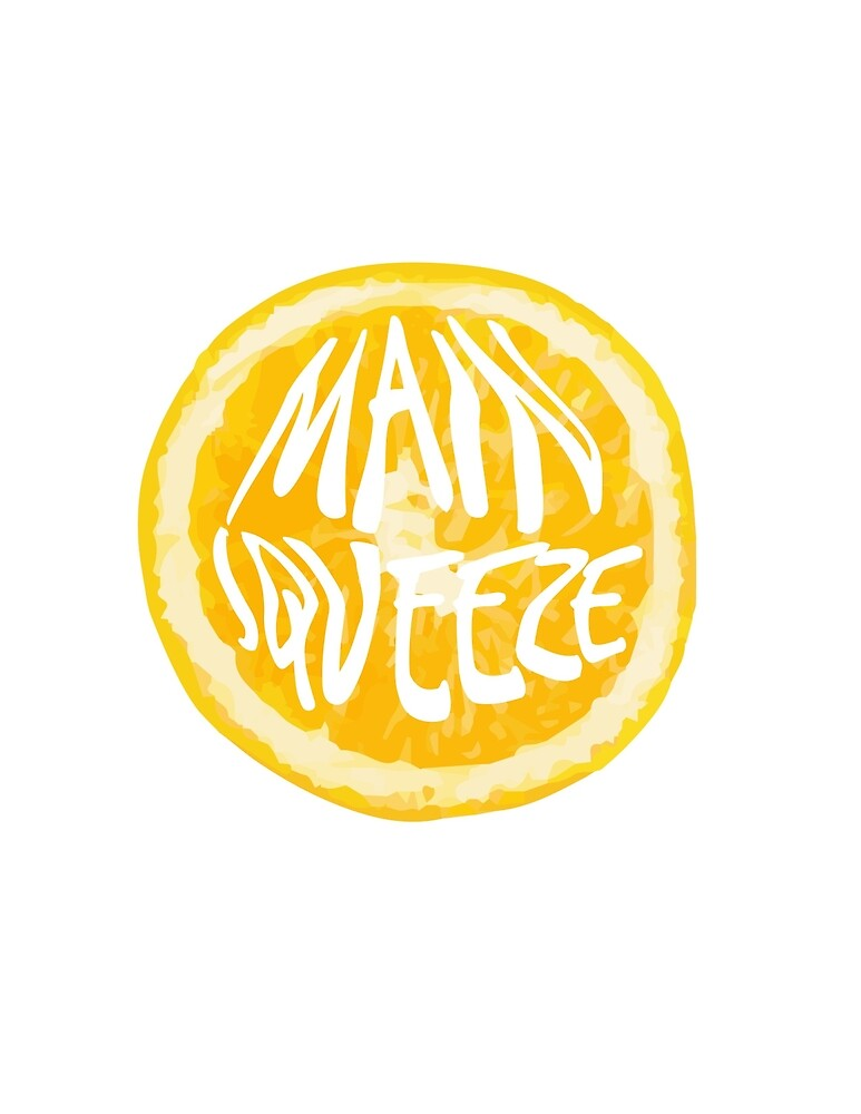 Main squeeze  by Jessica Dimulias