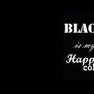 Black is my Happy Color - Quote by Mprintsonline