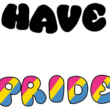 Have Pride - Pansexual by TheGayToGayLife