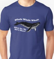 Whale Whale Whale What Do We Have Here T-Shirt