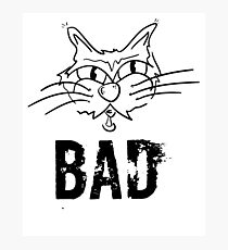 BAD Angry Cat Gift - For Cat Lover Photographic Print