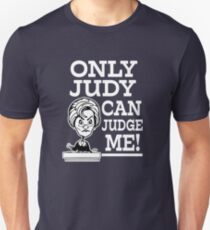 Only Judy can Judge Me funny saying  T-Shirt