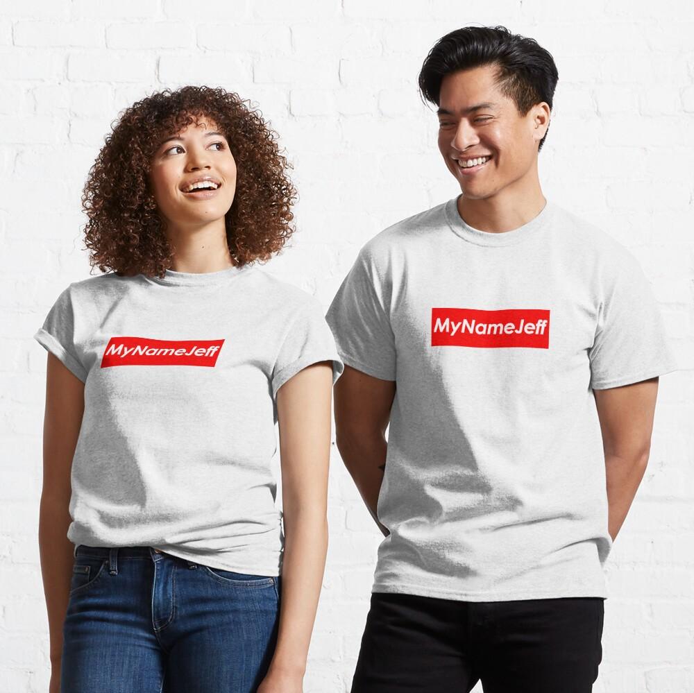 My Name Jeff Hypebeast Classic T-Shirt