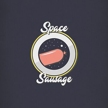 Space Sausage (Original) by GabJ