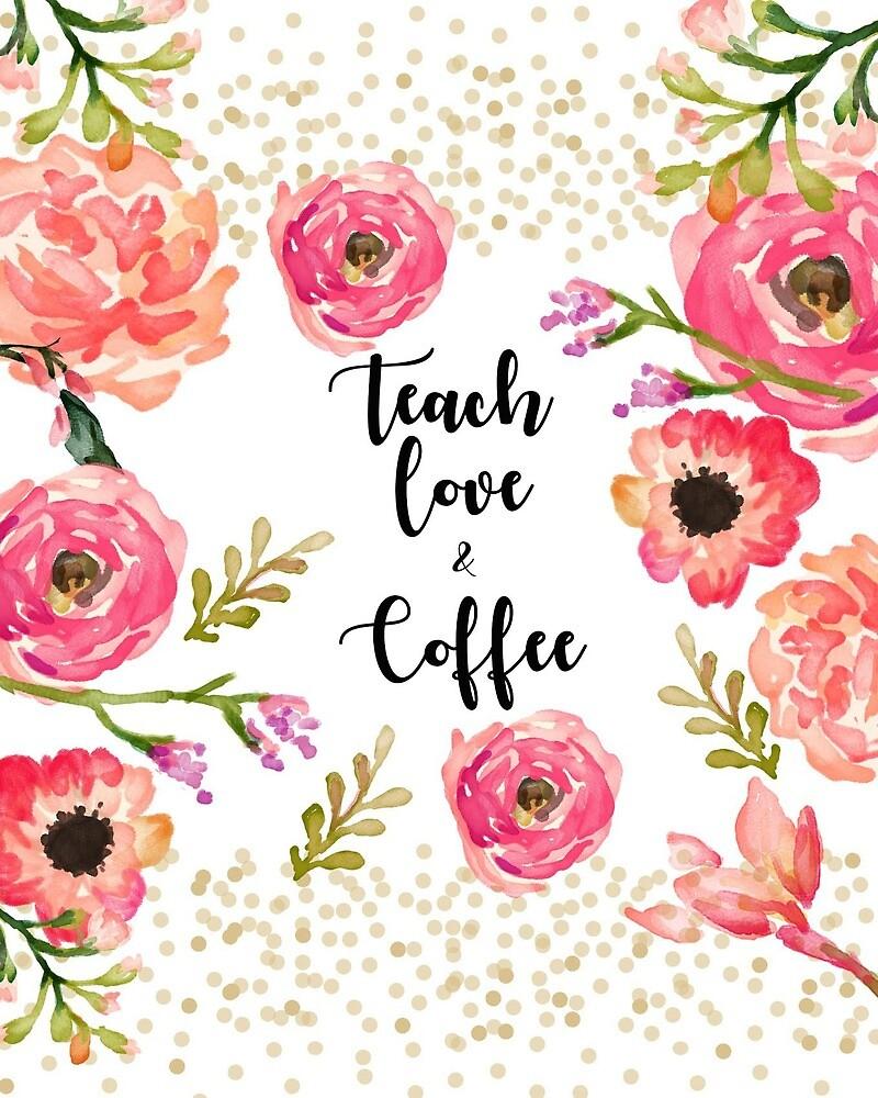 Teach Love & Coffee by dukapotomus