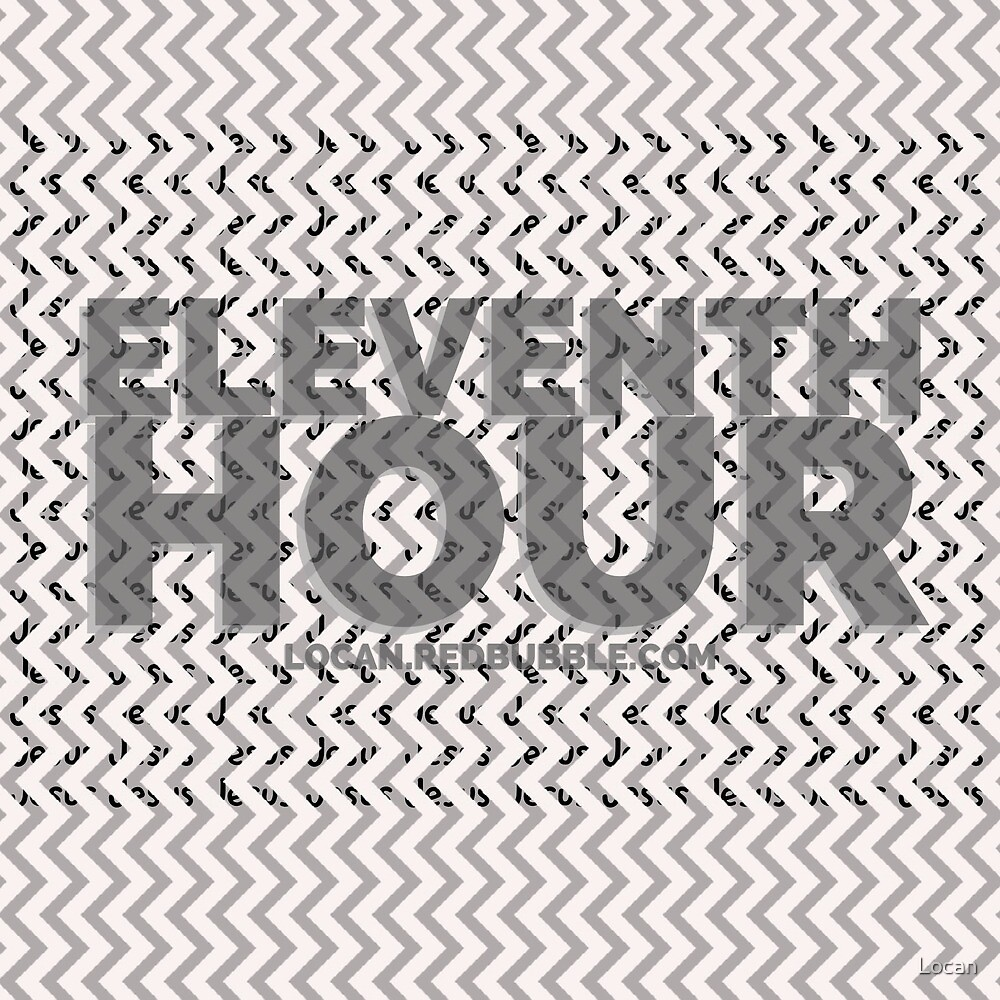 eleventh hour - Jesus by Landon Easley